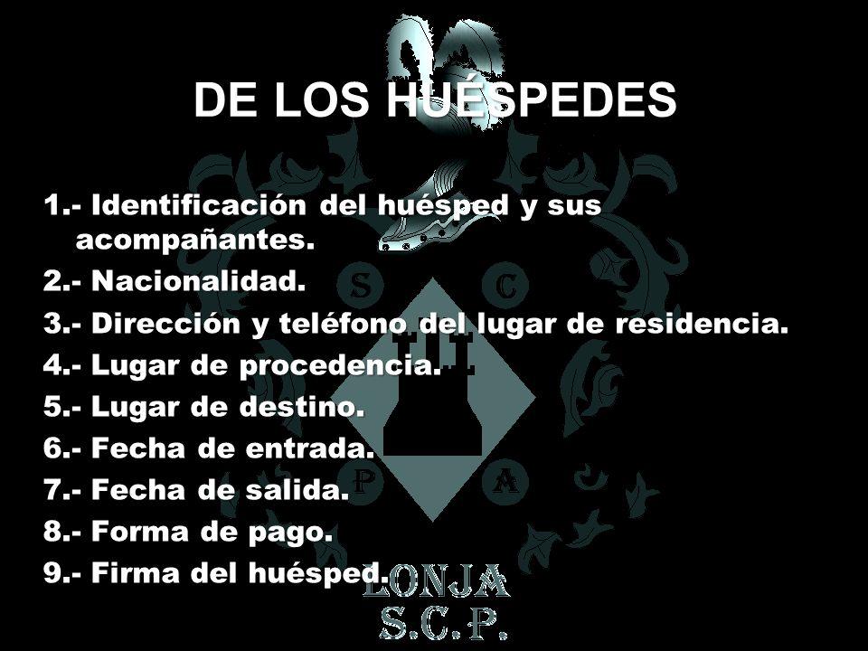 DE LOS HUÉSPEDES 1.- Identificación del huésped y sus acompañantes.