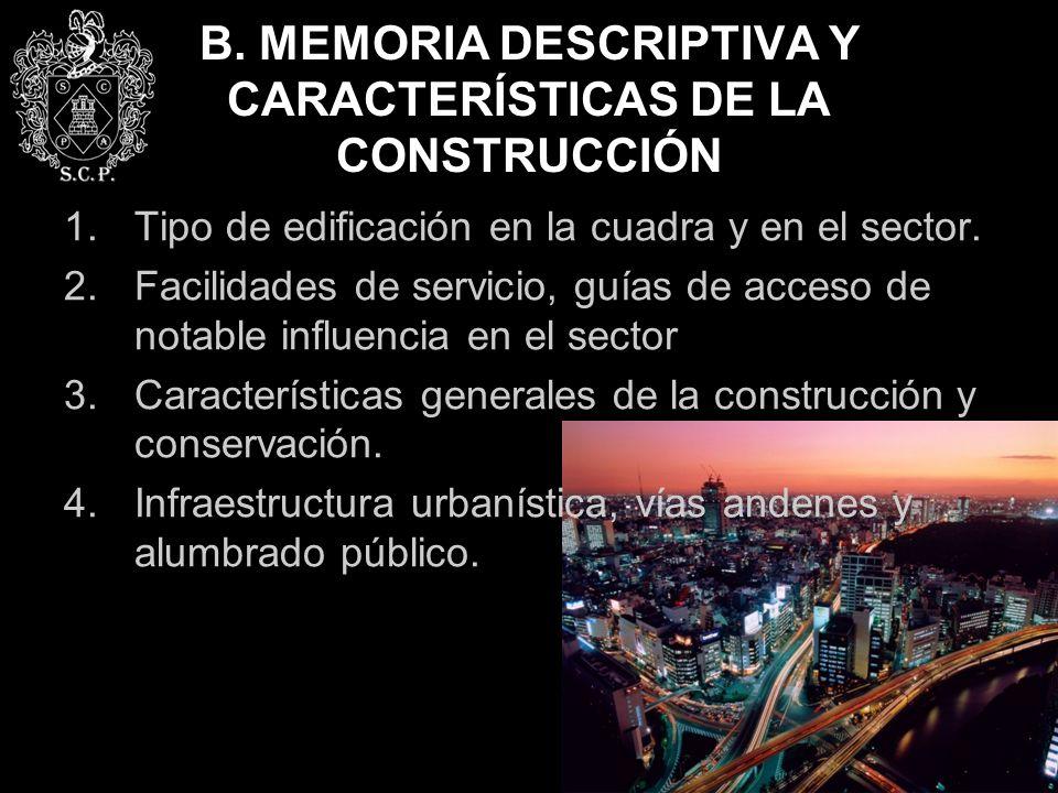 B. MEMORIA DESCRIPTIVA Y CARACTERÍSTICAS DE LA CONSTRUCCIÓN