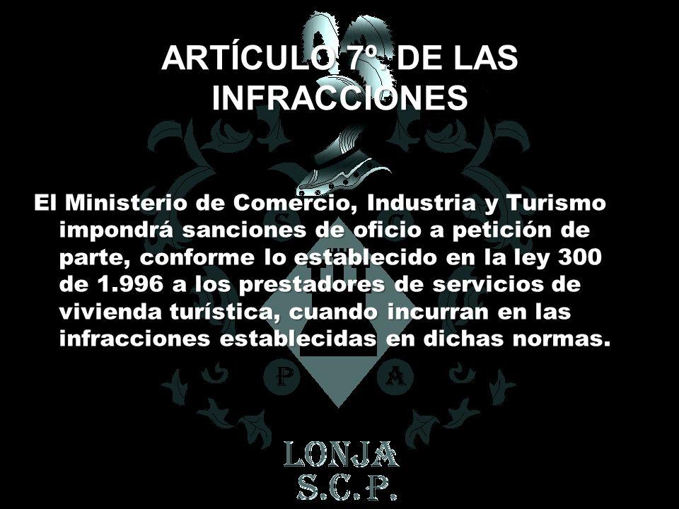ARTÍCULO 7º. DE LAS INFRACCIONES