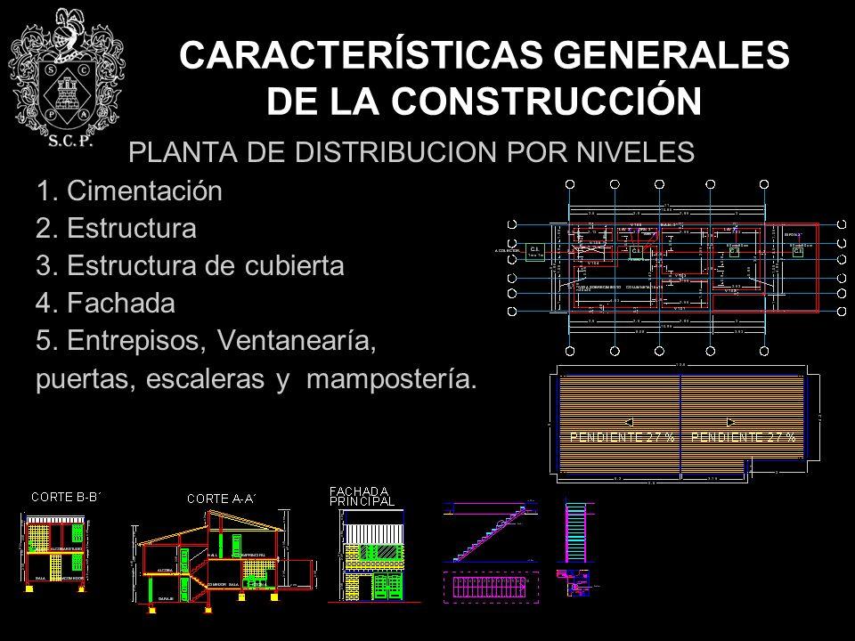 CARACTERÍSTICAS GENERALES DE LA CONSTRUCCIÓN