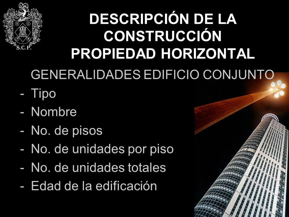 DESCRIPCIÓN DE LA CONSTRUCCIÓN PROPIEDAD HORIZONTAL