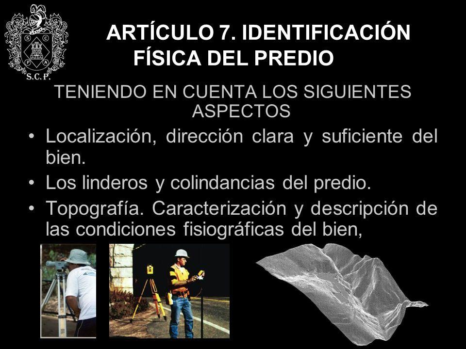 ARTÍCULO 7. IDENTIFICACIÓN FÍSICA DEL PREDIO