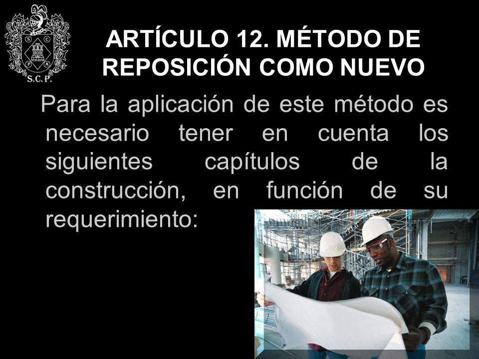 ARTÍCULO 12. MÉTODO DE REPOSICIÓN COMO NUEVO