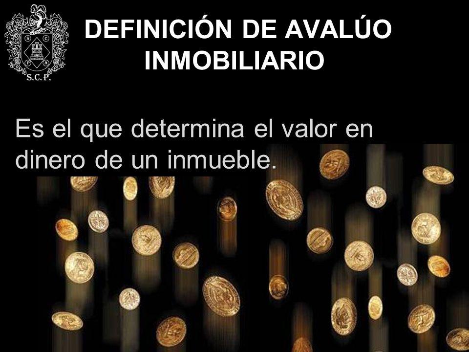 DEFINICIÓN DE AVALÚO INMOBILIARIO
