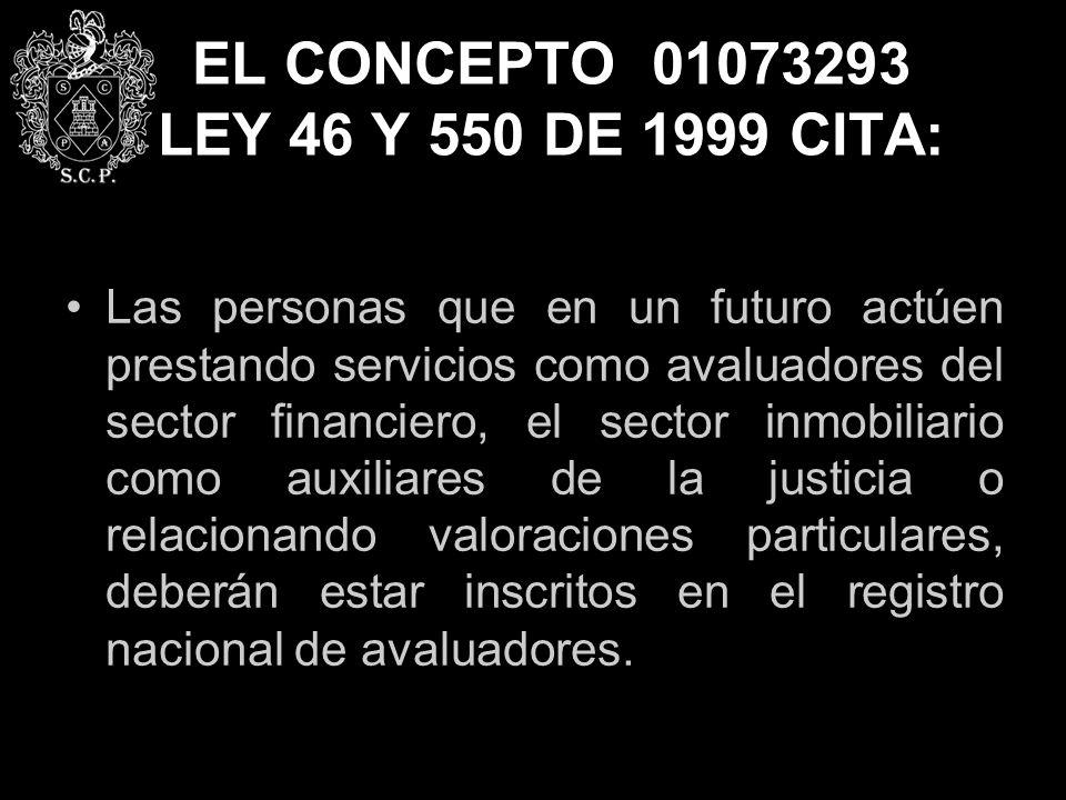 EL CONCEPTO 01073293 LEY 46 Y 550 DE 1999 CITA: