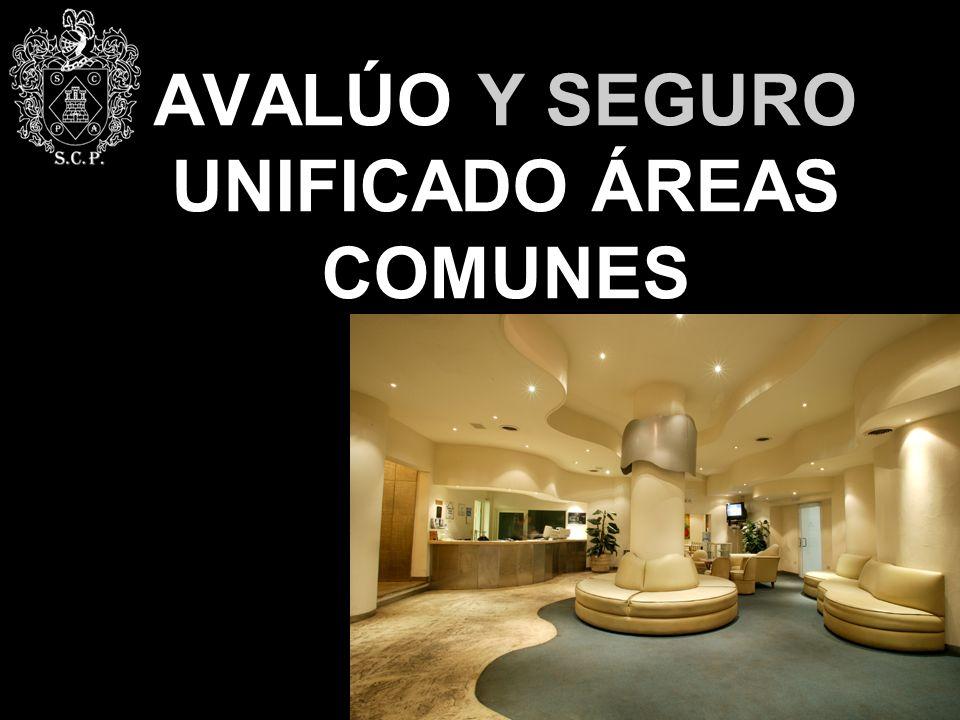 AVALÚO Y SEGURO UNIFICADO ÁREAS COMUNES