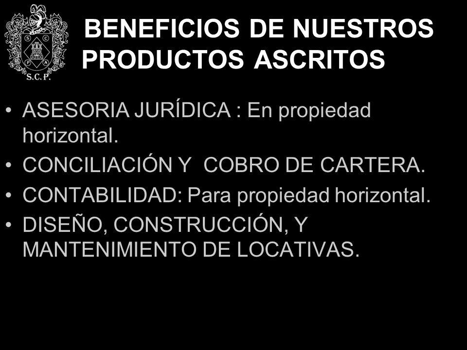 BENEFICIOS DE NUESTROS PRODUCTOS ASCRITOS