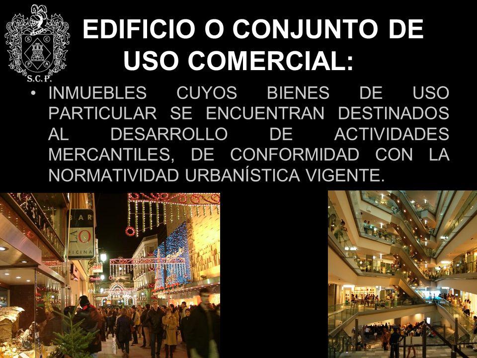 EDIFICIO O CONJUNTO DE USO COMERCIAL: