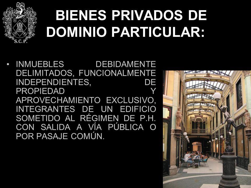 BIENES PRIVADOS DE DOMINIO PARTICULAR: