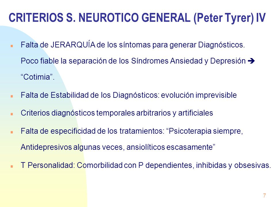 CRITERIOS S. NEUROTICO GENERAL (Peter Tyrer) IV