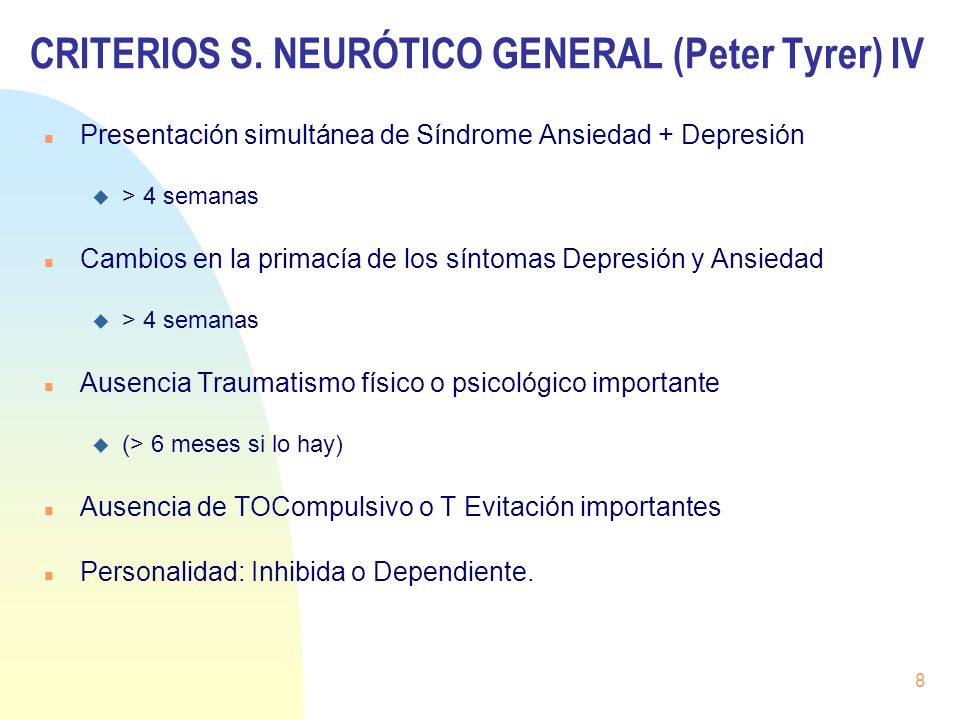 CRITERIOS S. NEURÓTICO GENERAL (Peter Tyrer) IV