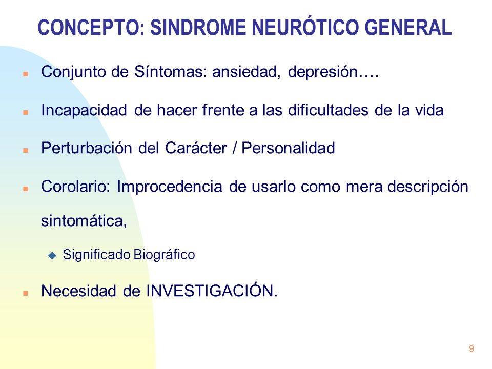 CONCEPTO: SINDROME NEURÓTICO GENERAL