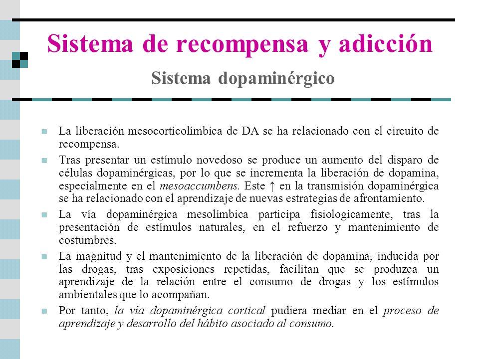 Sistema de recompensa y adicción Sistema dopaminérgico