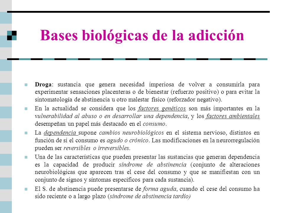 Bases biológicas de la adicción