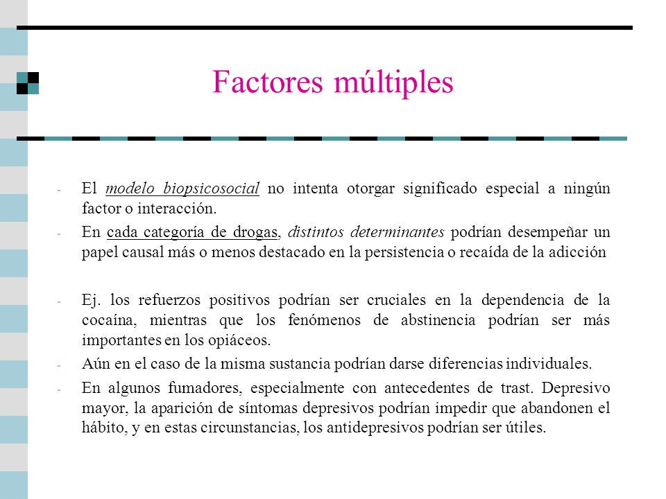 Factores múltiples El modelo biopsicosocial no intenta otorgar significado especial a ningún factor o interacción.