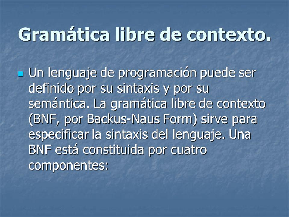Gramática libre de contexto.