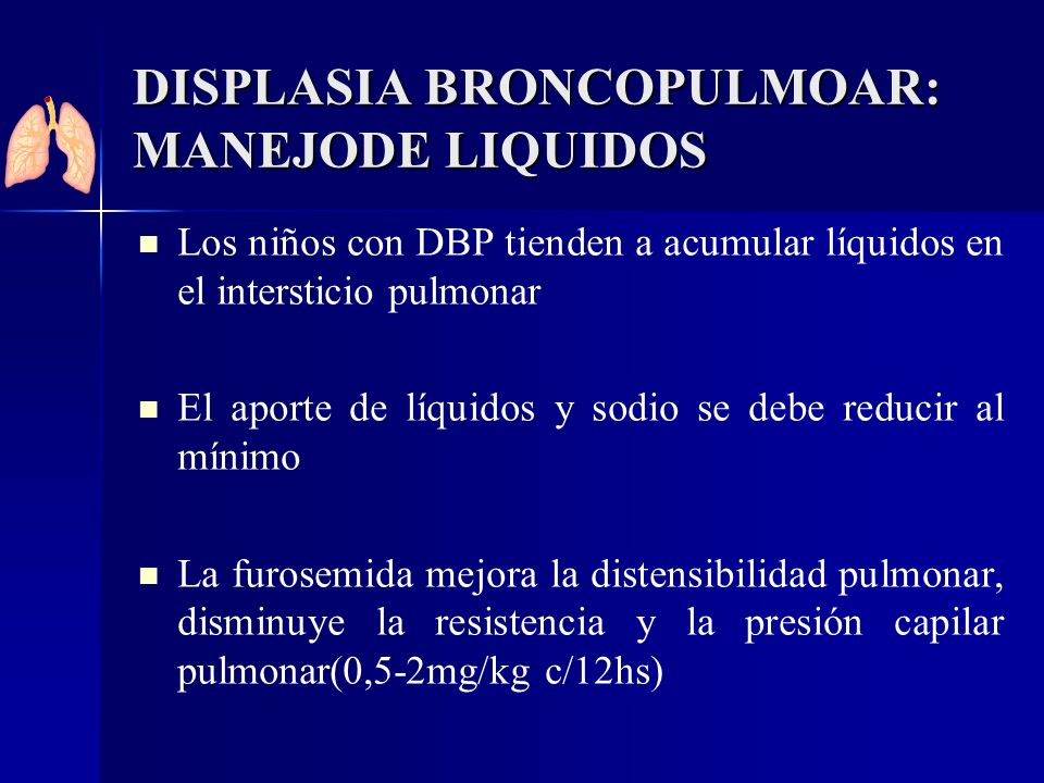 DISPLASIA BRONCOPULMOAR: MANEJODE LIQUIDOS