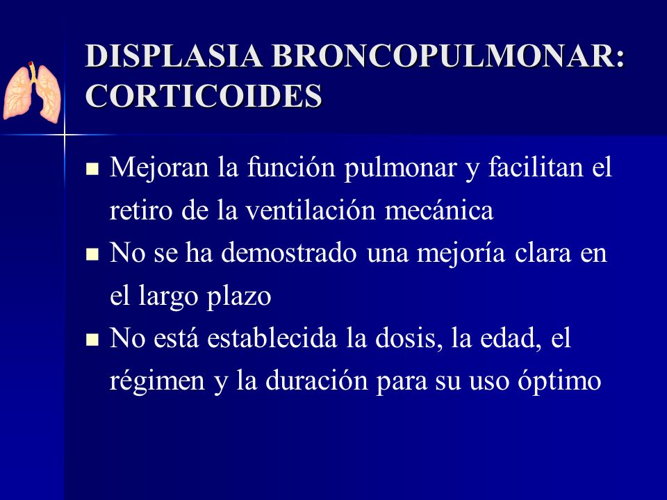 DISPLASIA BRONCOPULMONAR: CORTICOIDES
