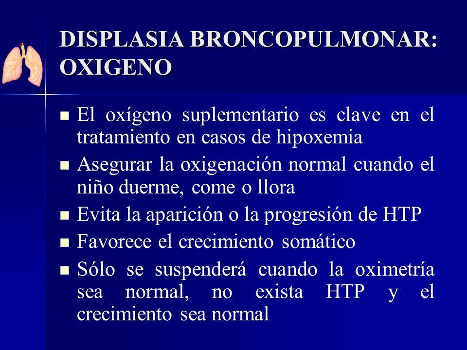 DISPLASIA BRONCOPULMONAR: OXIGENO