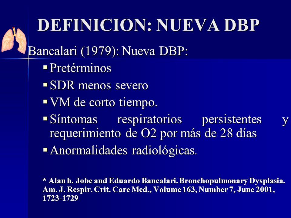 DEFINICION: NUEVA DBP Bancalari (1979): Nueva DBP: Pretérminos