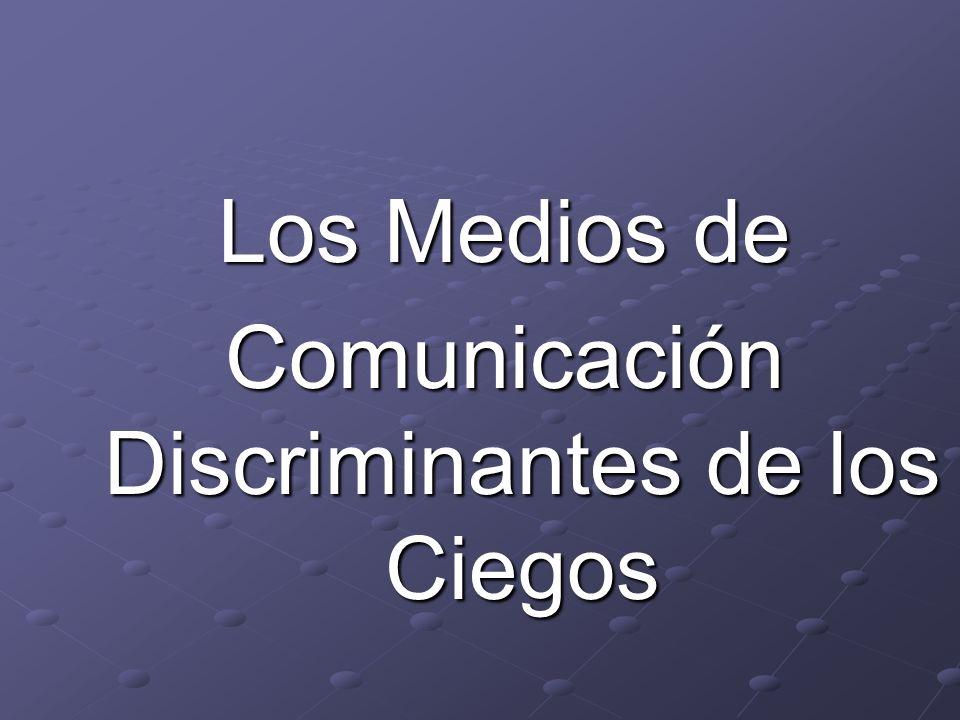 Comunicación Discriminantes de los Ciegos