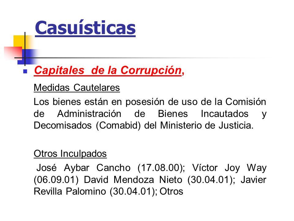 Casuísticas Capitales de la Corrupción, Medidas Cautelares