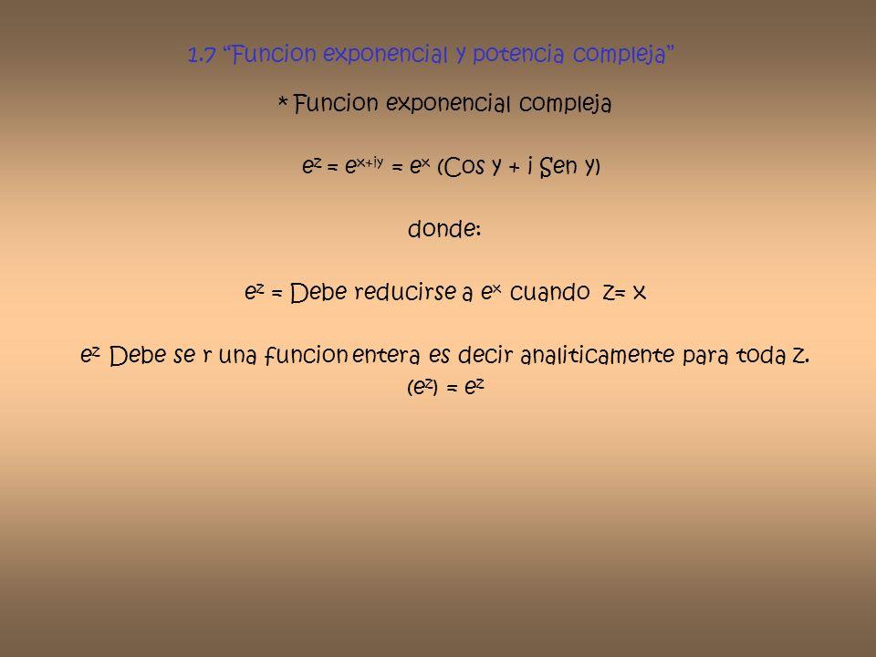 1.7 Funcion exponencial y potencia compleja