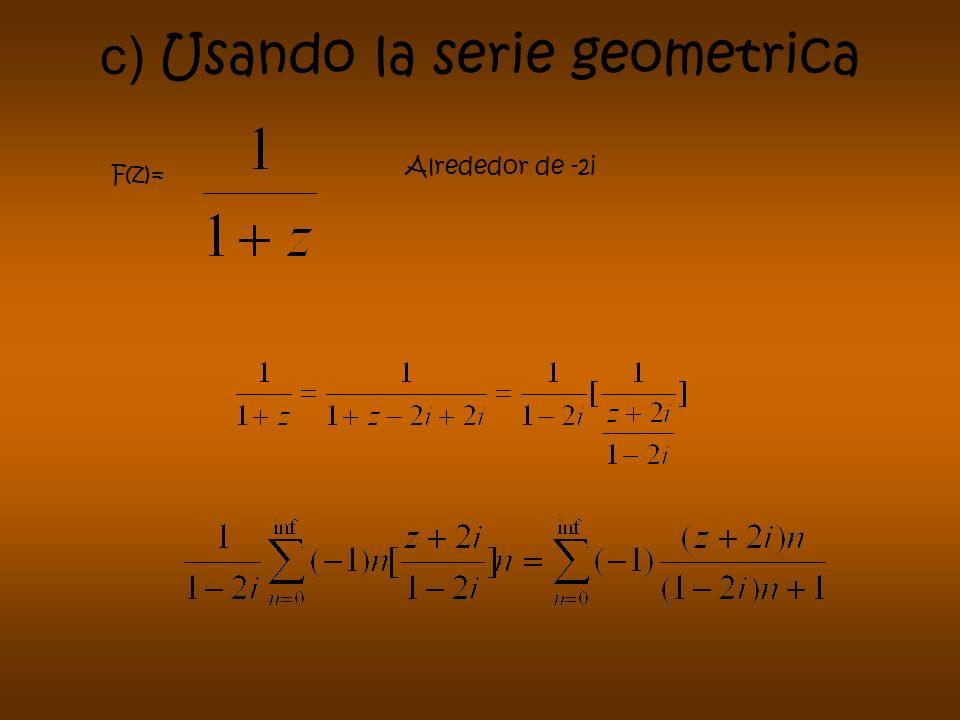 c) Usando la serie geometrica