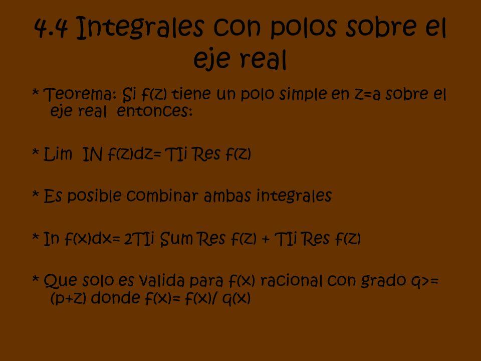 4.4 Integrales con polos sobre el eje real