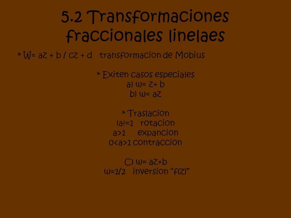 5.2 Transformaciones fraccionales linelaes