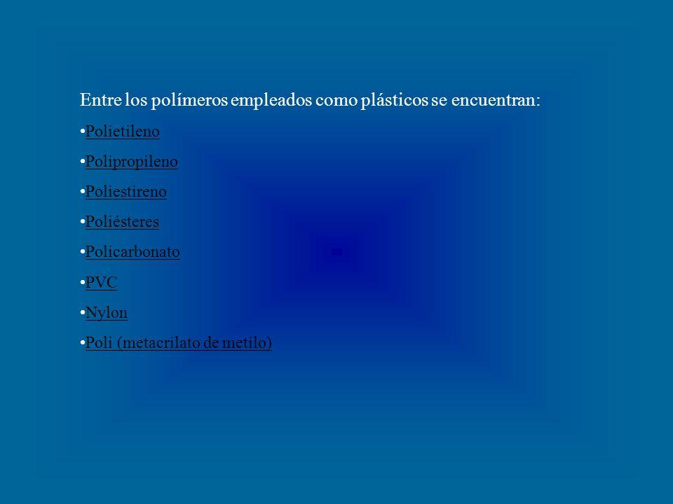 Entre los polímeros empleados como plásticos se encuentran: