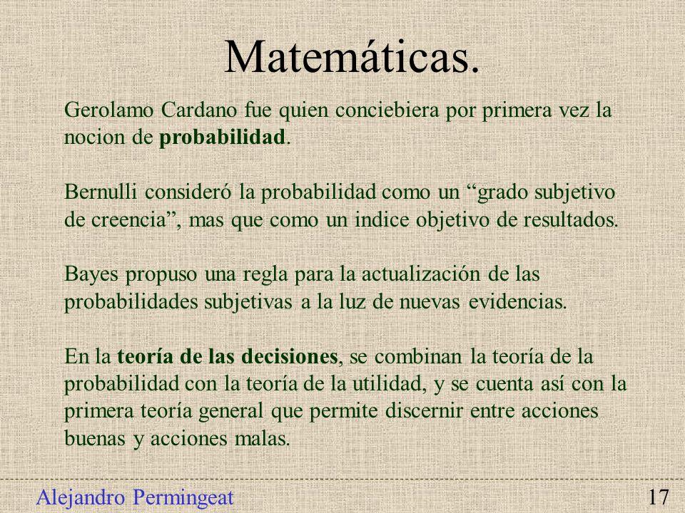 Matemáticas. Gerolamo Cardano fue quien conciebiera por primera vez la nocion de probabilidad.