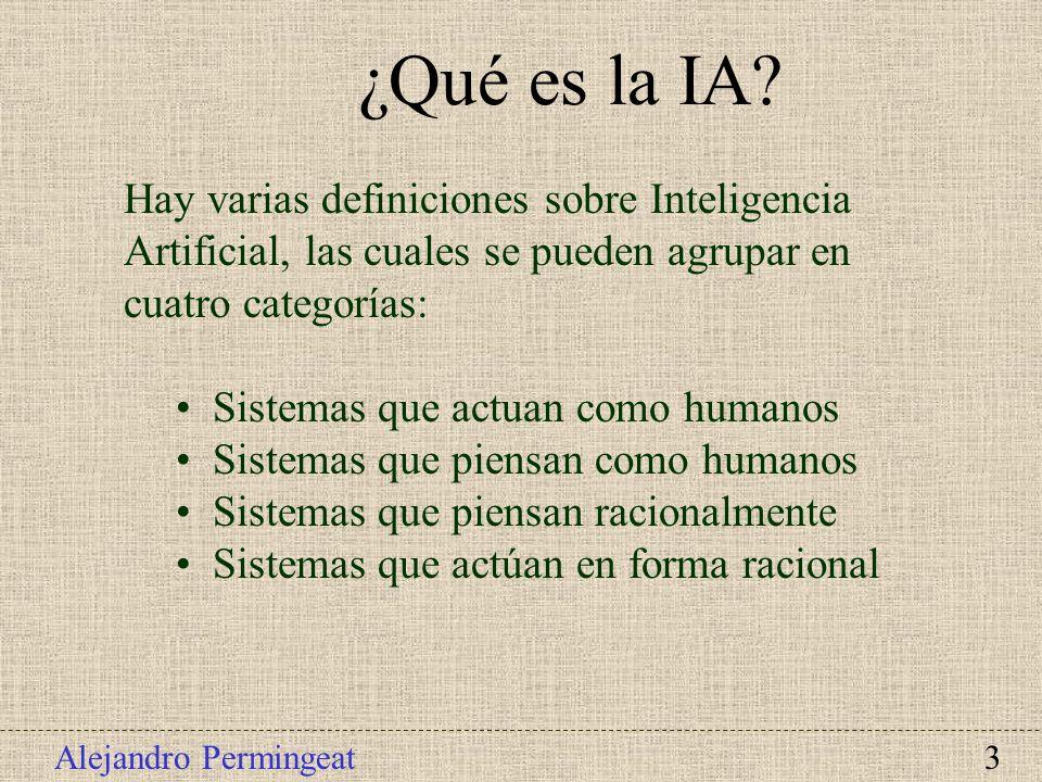 ¿Qué es la IA Hay varias definiciones sobre Inteligencia Artificial, las cuales se pueden agrupar en cuatro categorías: