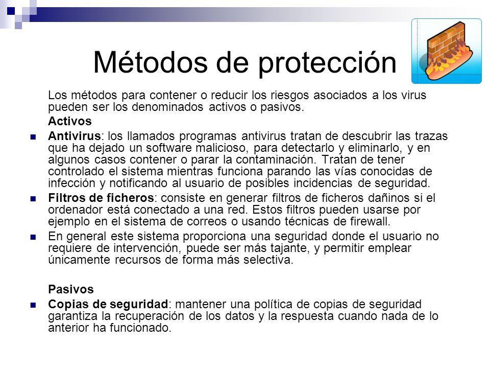 Métodos de protección Los métodos para contener o reducir los riesgos asociados a los virus pueden ser los denominados activos o pasivos.