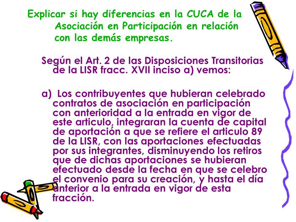 Explicar si hay diferencias en la CUCA de la Asociación en Participación en relación con las demás empresas.