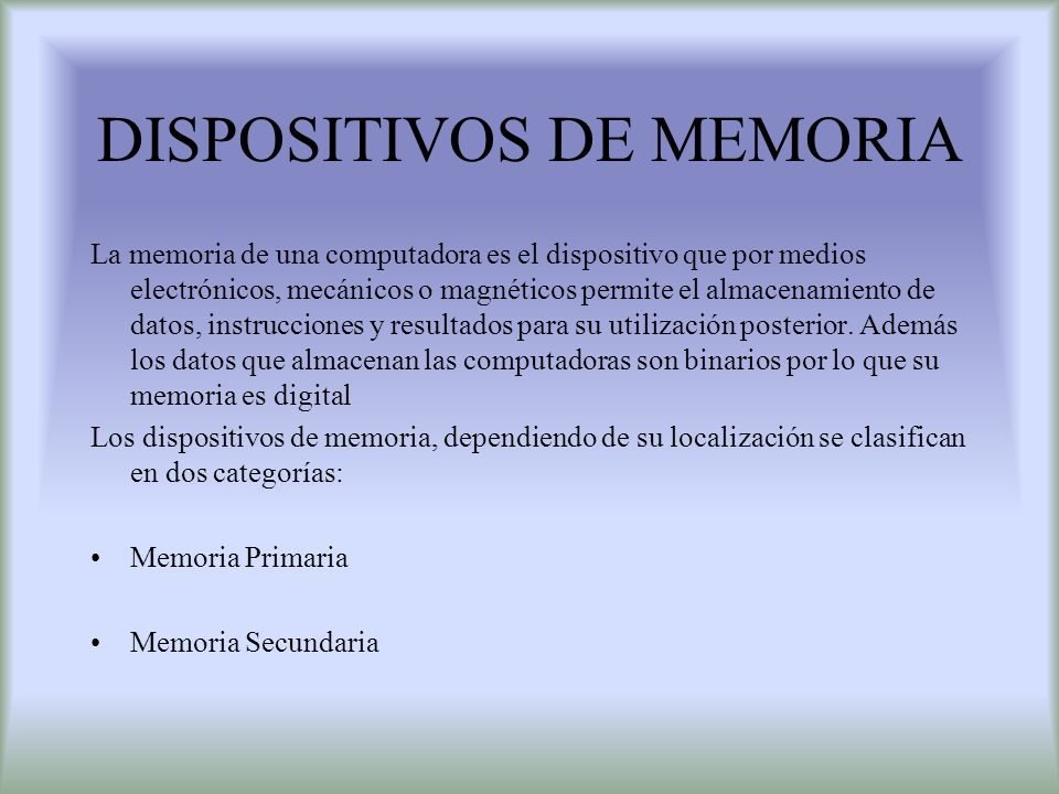 DISPOSITIVOS DE MEMORIA