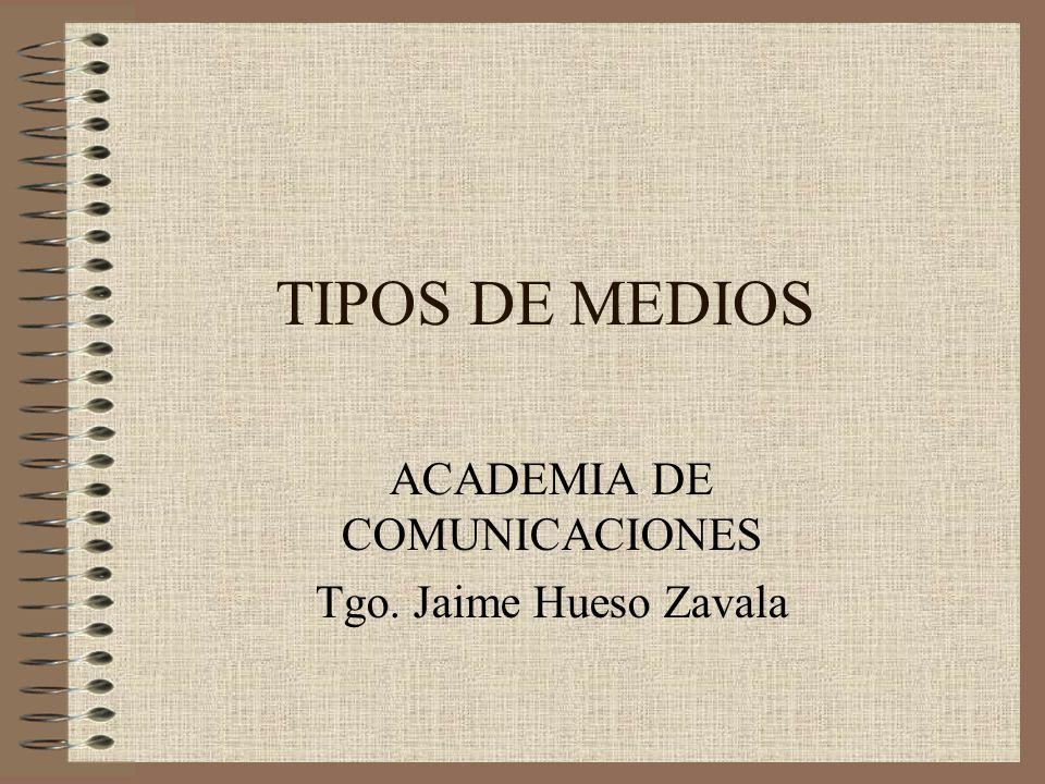 ACADEMIA DE COMUNICACIONES Tgo. Jaime Hueso Zavala