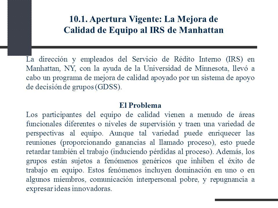 10.1. Apertura Vigente: La Mejora de Calidad de Equipo al IRS de Manhattan