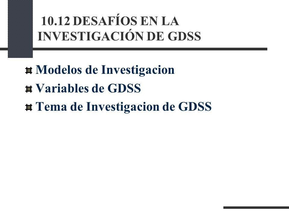 10.12 DESAFÍOS EN LA INVESTIGACIÓN DE GDSS