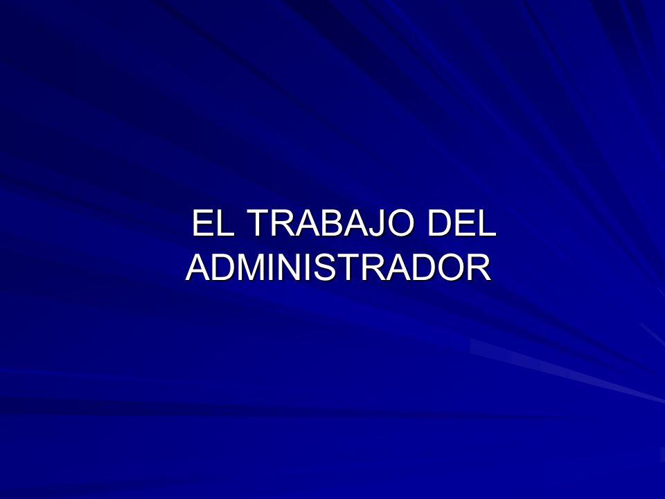 EL TRABAJO DEL ADMINISTRADOR