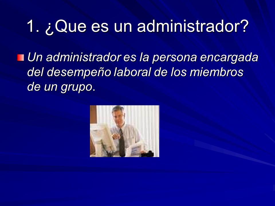 1. ¿Que es un administrador