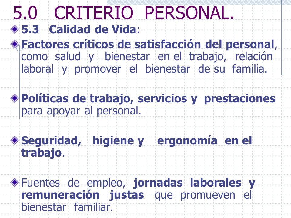 5.0 CRITERIO PERSONAL. 5.3 Calidad de Vida: