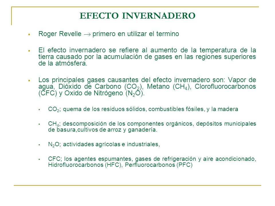 EFECTO INVERNADERO Roger Revelle  primero en utilizar el termino