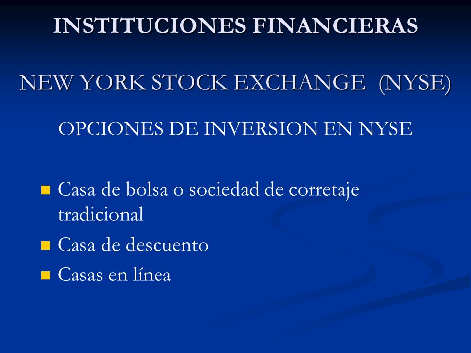 INSTITUCIONES FINANCIERAS NEW YORK STOCK EXCHANGE (NYSE)