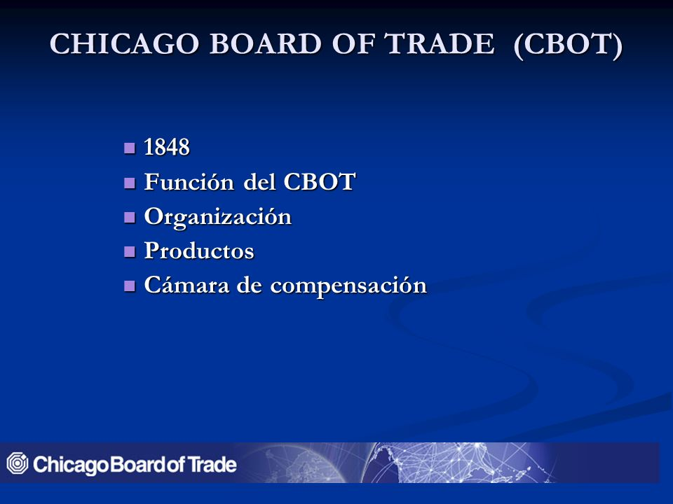 CHICAGO BOARD OF TRADE (CBOT)
