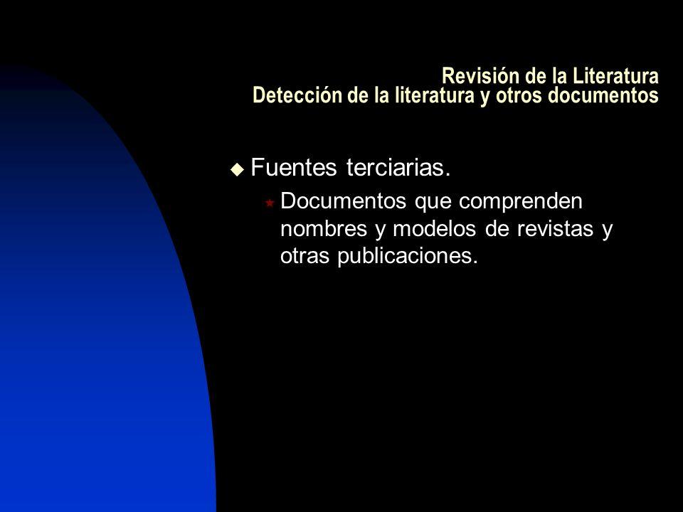 Revisión de la Literatura Detección de la literatura y otros documentos
