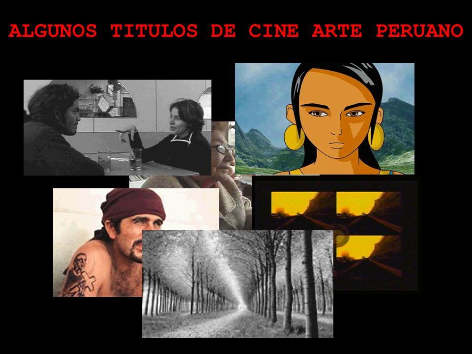 ALGUNOS TITULOS DE CINE ARTE PERUANO