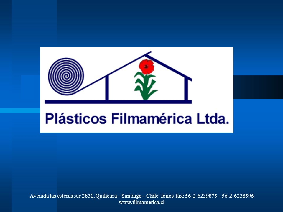 Avenida las esteras sur 2831, Quilicura – Santiago – Chile fonos-fax: 56-2-6239875 – 56-2-6238596 www.filmamerica.cl