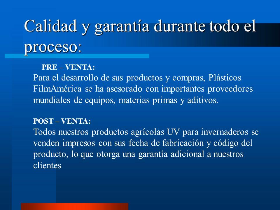 Calidad y garantía durante todo el proceso: