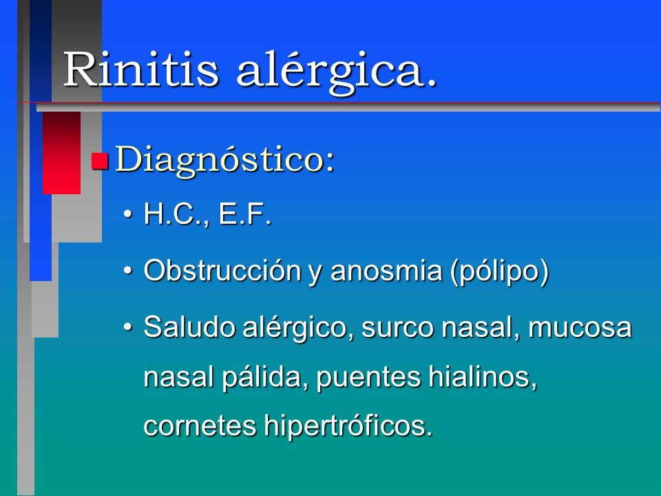 Rinitis alérgica. Diagnóstico: H.C., E.F.